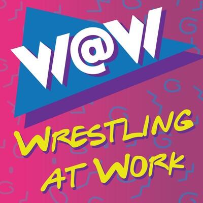 Wrestling at Work | Daily Wrestling Talk