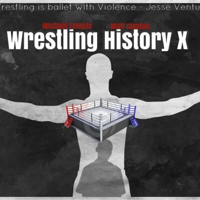 Wrestling History X