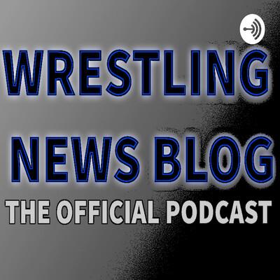 Wrestling News Blog Podcast