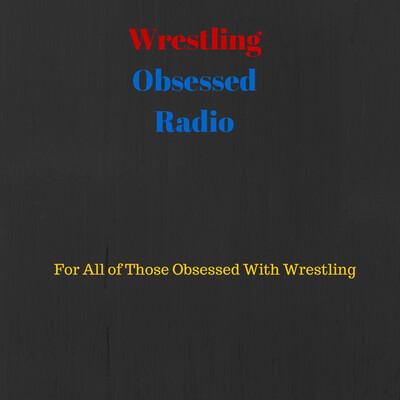 Wrestling Obsessed Radio