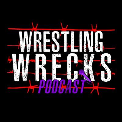 Wrestling Wrecks Podcast