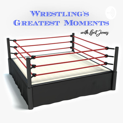 Wrestling's Greatest Moments with Brit Jones