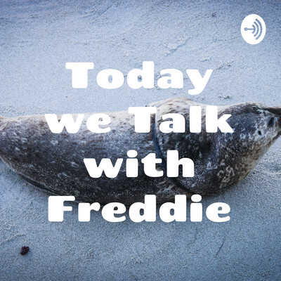 Today we Talk with Freddie