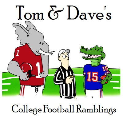 Tom and Dave's College Football Ramblings