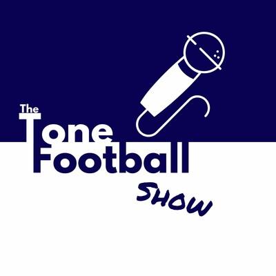 The Tone Football Show