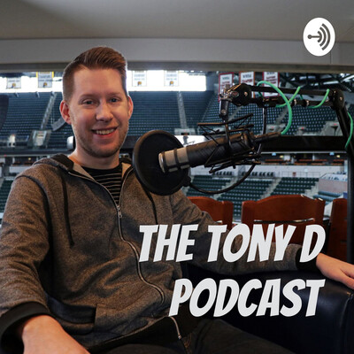 The Tony D Podcast
