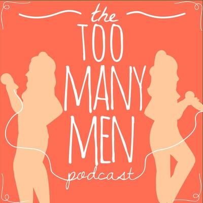 Too Many Men Podcast
