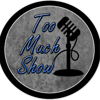Too Much Show