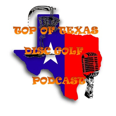 Top of Texas Disc Golf Podcast
