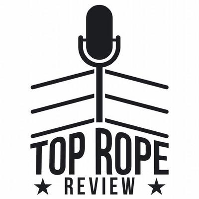 Top Rope Review – PodcastDetroit.com