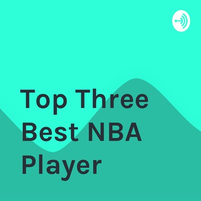 Top Three Best NBA Player