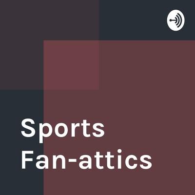 Sports Fan-attics