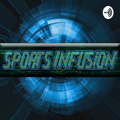 Sports Infusion Podcast