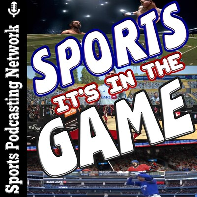 Sports It's in the Game – Sports Podcasting Network