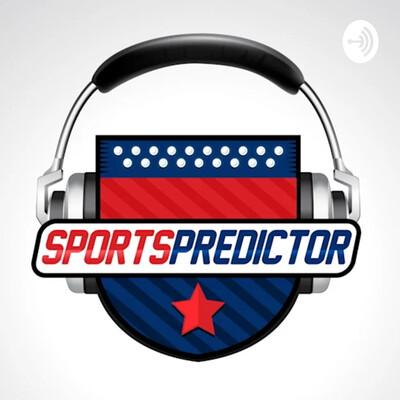 Sports Predictor Podcast