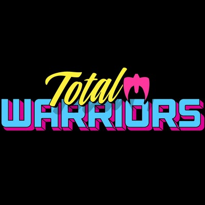 Total Warriors!