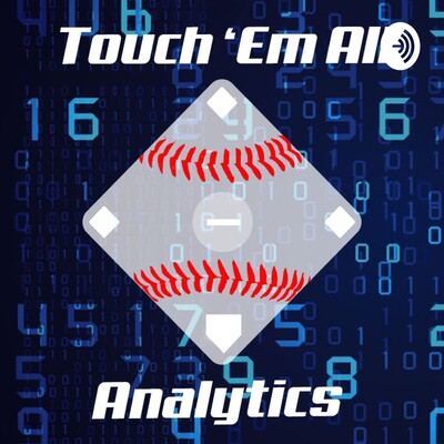Touch 'Em All: A Baseball Analytics Podcast