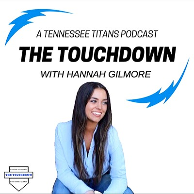 The Touchdown: A Tennessee Titans Podcast
