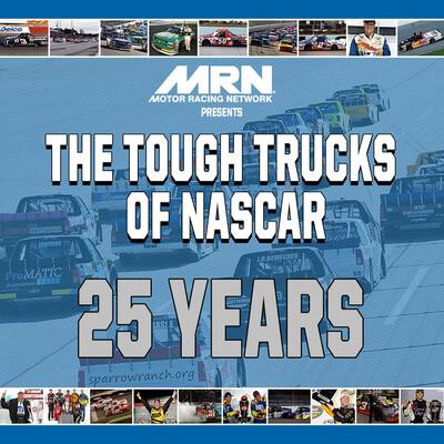 The Tough Trucks of NASCAR