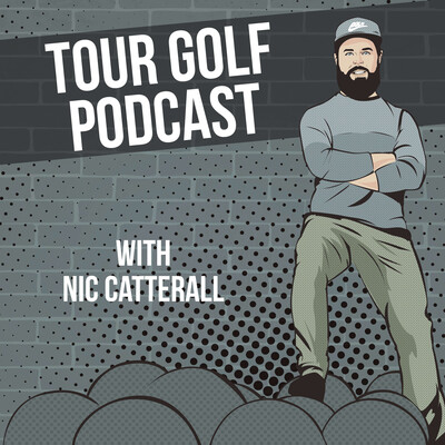 Tour Golf Podcast with Nic Catterall