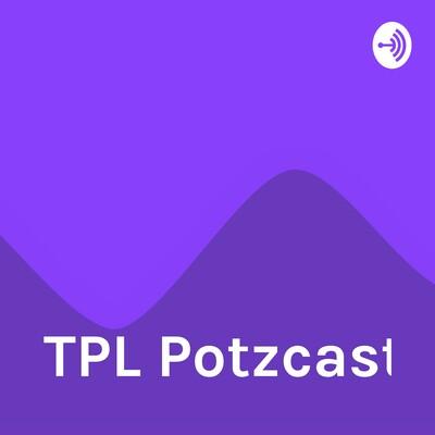 TPL Potzcast