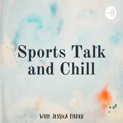 Sports Talk and Chill