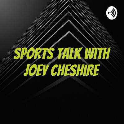 Sports Talk and more with Joey Cheshire