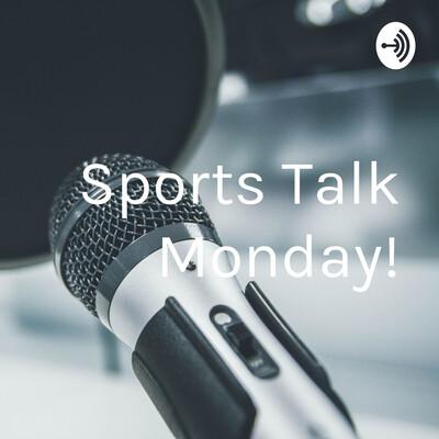 Sports Talk Monday!