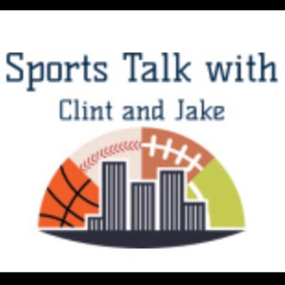 Sports Talk with Clint and Jake