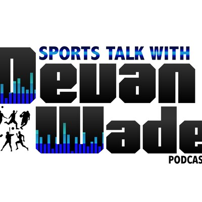 Sports Talk With Devan Wade