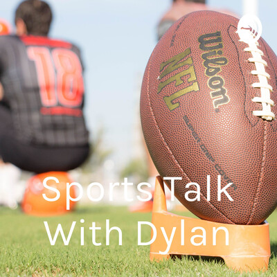 Sports Talk With Dylan