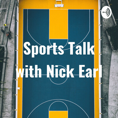 Sports Talk with Nick Earl