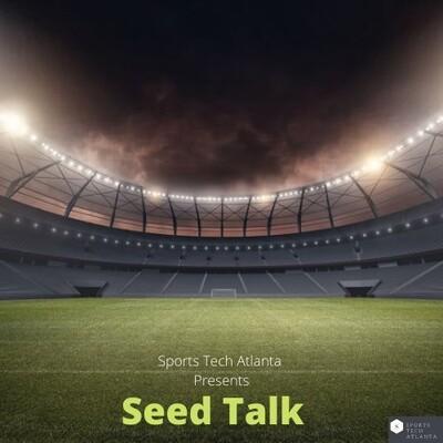 Sports Tech Atlanta: Seed Talk