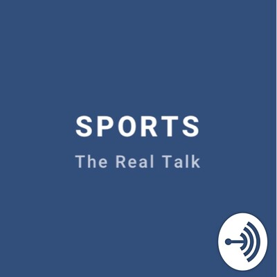 Sports the Real Talk