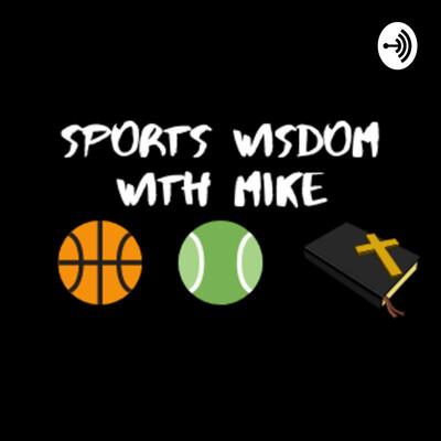 Sports Wisdom With Mike