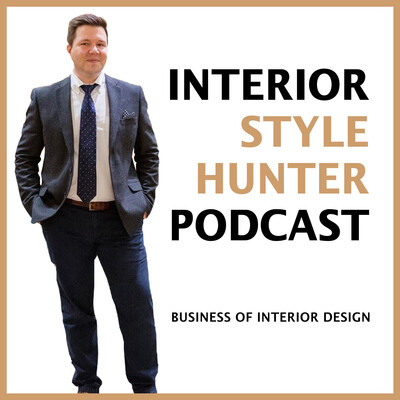 Interior Style Hunter Podcast, The Business of Interior Design