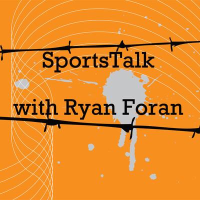 SportsTalk with Ryan Foran