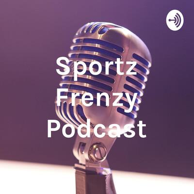 Sportz Frenzy Podcast