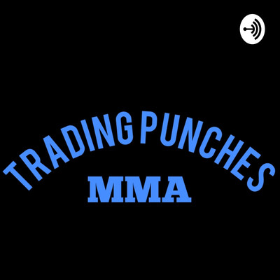 Trading Punches MMA