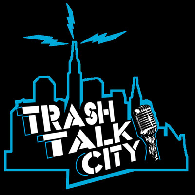 Trash Talk City Podcast