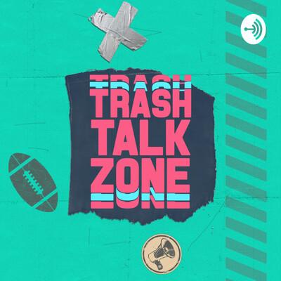 Trash Talk Zone