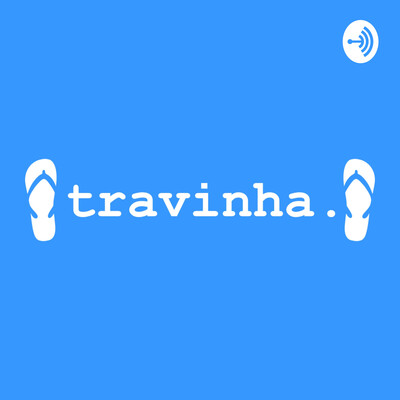 Travinha Podcasts
