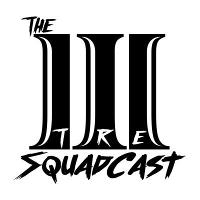 The Tre SquadCast