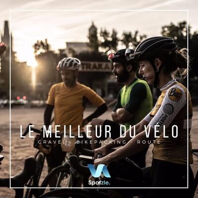 Spotzle, le meilleur du bikepacking, du gravel et du vélo en général !