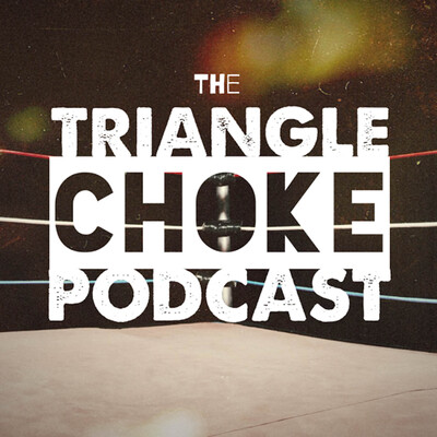 Triangle Choke Podcast