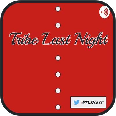 Tribe Last Night