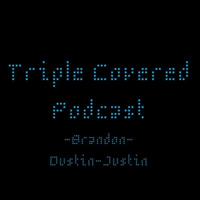 Triple Covered Podcast