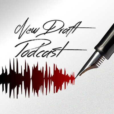 New Draft Podcast