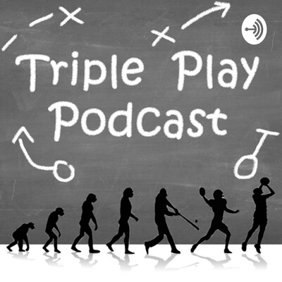 Triple Play Podcast with Nick and Owen