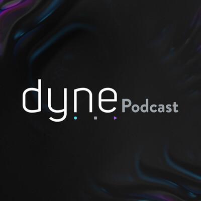 Dyne Podcast